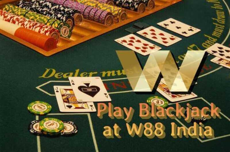 Play Blackjack Online in a Favorite Casino Site W88 India
