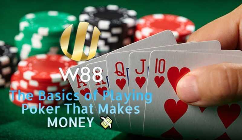 Basics of Playing Poker Games That Make Money